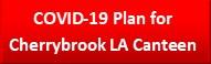 Covid-10 Plan for Cherrybrook LA Canteen