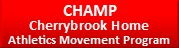 CHAMP Cherrybrook Home Athletics Movement Program